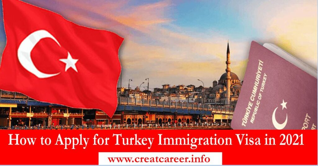 How to Apply for Turkey Immigration Visa in 2021