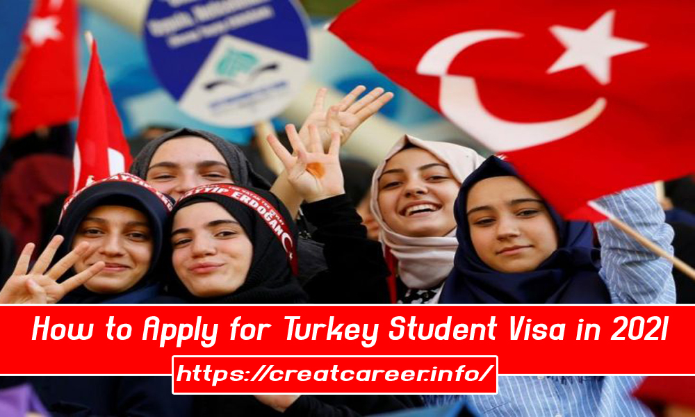 How to Apply for Turkey Student Visa in 2021