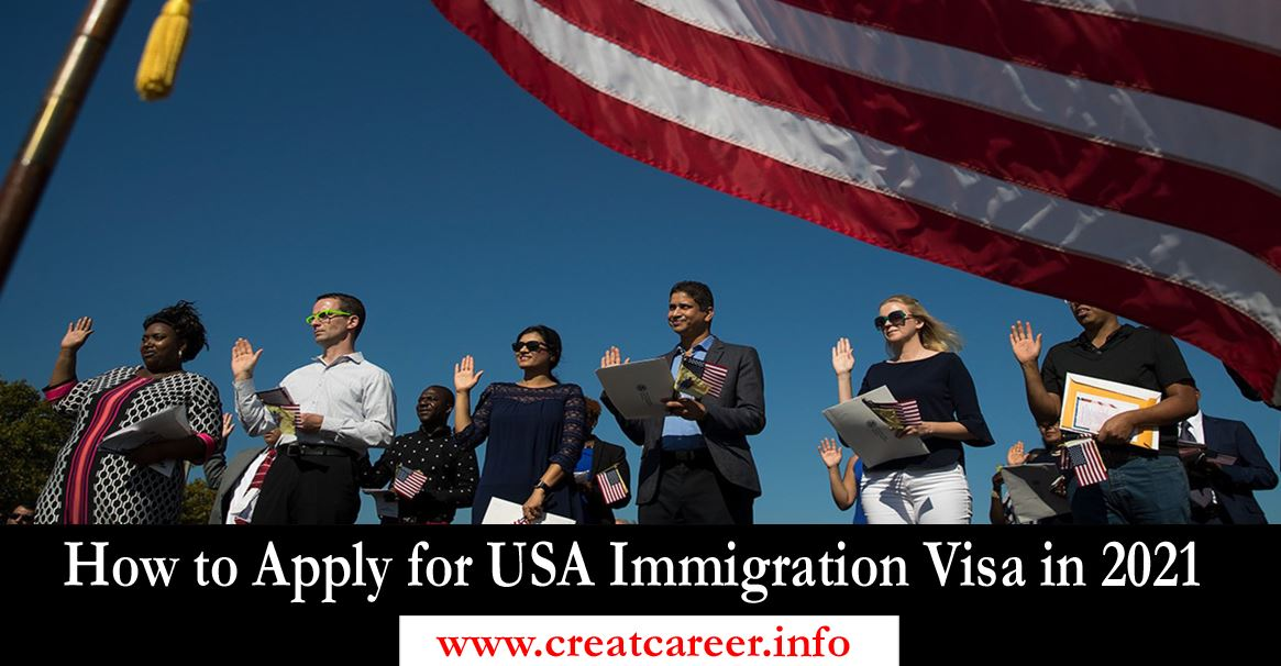 How to Apply for USA Immigration Visa in 2021