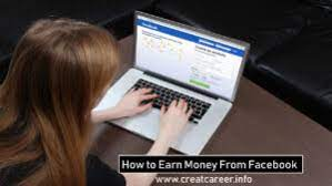 Step by step guide How to Earn money from Facebook